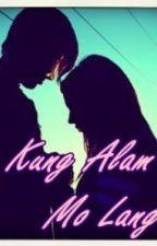 Kung Alam Mo Lang [Oneshot] by amEYZIEngCloud7