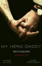 My Hero Daddy by Tina_stylinson94