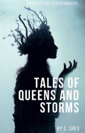 Tales of Queens and Storms by thenewnovelist
