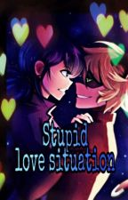 Stupid Love Situation by ladynoirchemistry