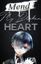 Mend my Broken Heart (Black Butler/ Ciel x OC fanfiction) by sirixs