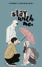 RAINY: Stay With Me  by FemmyAnggraeni