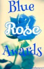 Blue Rose Awards- Closed by zanthenewt