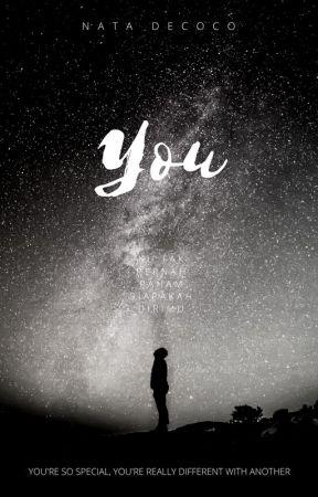 You (Ku tak pernah paham siapakah dirimu) by nata_decoco
