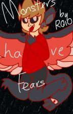 Monsters Have Fears :TomTord Au: by RonicaQuake10