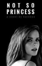 Not So Princess by Eurekaa