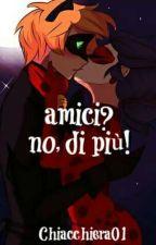 Amici? No, di più! by Chiacchiera01