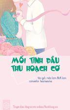 [Mau xuyên] Mối Tình Đầu Thu Hoạch Cơ - Hoàn by nunhihong_official
