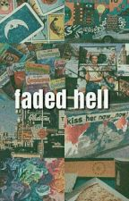 faded hell // ziam by theadors