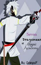 Seven Dragoneer at Magic Academy by saiqa_F