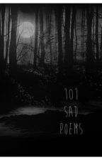 101 Sad Poems by StarFruitNerd