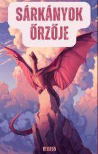 A sárkányok őrzője ~SZÜNETEL~ by Szandi55