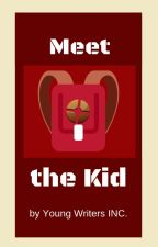 Meet the Kid (TF2 X Child!Reader Fanfic) || by YoungWritersInc