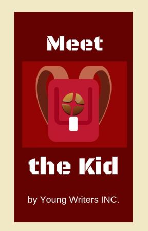Meet the Kid (TF2 and Child!Reader Fanfic)    by YoungWritersInc
