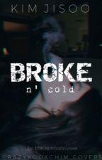 Broke N' Cold by blackprincessiyaaa
