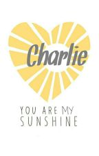Charlie You are My Sunshine by bookloversanonymous