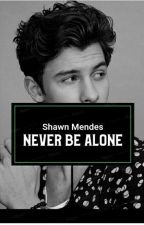 Never Be Alone ~ SM by netflixenshawn_