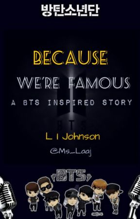 Because We're Famous - A BTS Inspired Story #Wattys2017 by Ms_Laaj