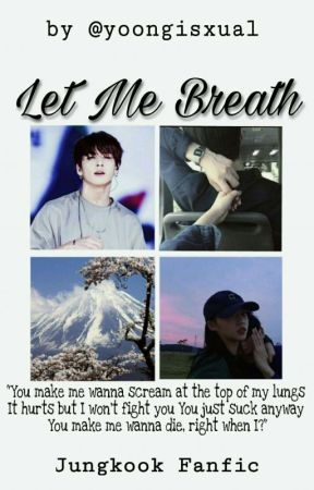 Let Me Breath ❀ Jjk (정국) by yoongisxual