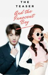 The Teaser and The Innocent Boy || J.K by anaariana_