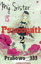My Sister Is Psycopath 2 by kageito
