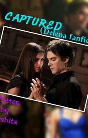 Captured (Delena Fanfiction) by darshita185gmailcomd