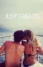 Just Friends ♡ by Imtheeyelinerqueen