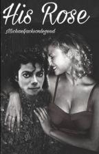 His rose..  MJ- Fanfiction.  *warning violence!* (completed) by michaeljacksonlegend