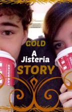Gold- A Jisteria Story by AddieandRiley