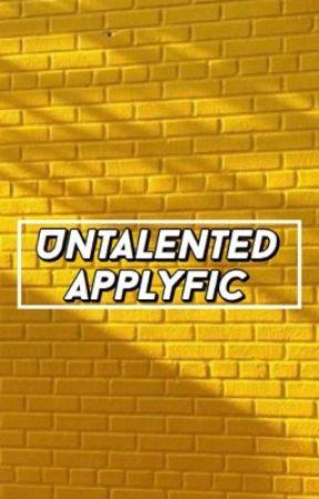 UNTALENTED ❃ GG APPLYFIC  by jihyobabe