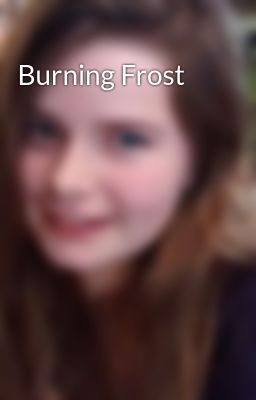 Burning Frost
