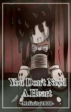 You Dont Need a Heart [ Cómic ] BATIM by melisita2808