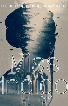 Miss Indigo by misspopgoingnowhere