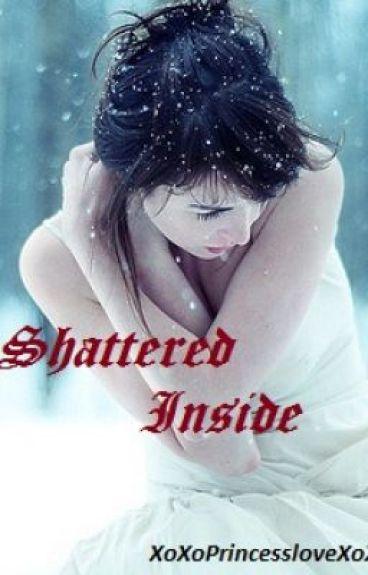 Shattered Inside (On Hold)