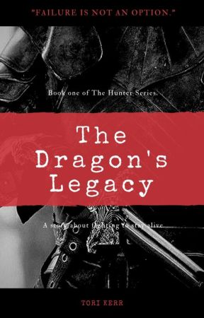 The Dragon's Legacy- Book one in the hunter's series  by -Tacenda-