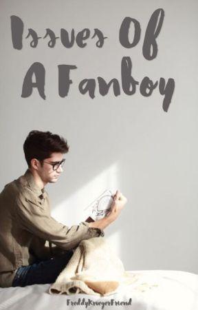 Issues of a Fanboy by FreddyKruegerFriend