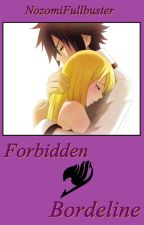 Forbidden Bordeline (Graylu fanfic) by NozomiFullbuster