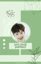 You Look Perfect ✖ Lai Guanlin [✅] by Penguanlin