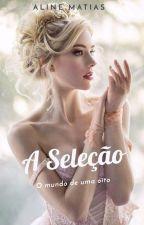 A SELEÇÃO (O MUNDO DE UMA OITO) by AlineDeOliveiraMatia