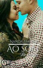 Ao som da sua Voz by NandaAmorim6