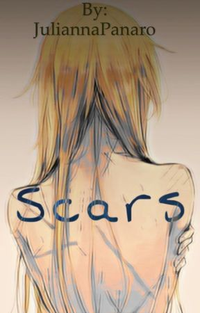 Scars~ by JuliannaPanaro