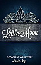 Little Moon (Lycan Series #1✔) by RamenLady