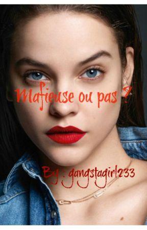Mafieuse ou pas ? [ En correction.] by gangstagirl233