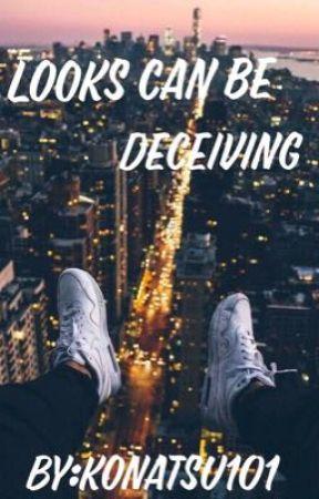 Looks Can Be Deceiving by konatsu101