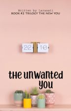THE UNWANTED YOU by wavelumosxx