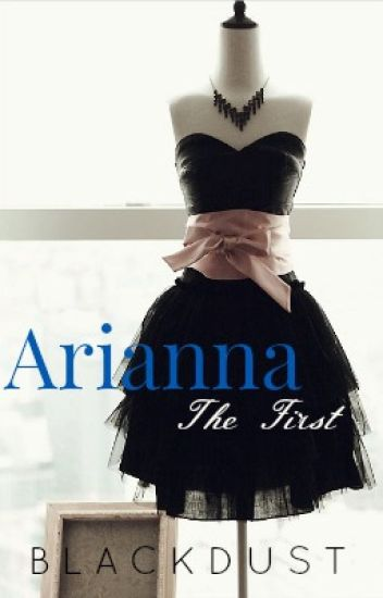 Arianna The First