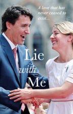 Lie with Me//Justin Trudeau x Melanie Joly by StutUpAndGetStonedxo