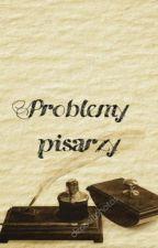 Problemy pisarzy by wera0805