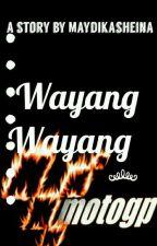 Wayang - Wayang MotoGP  by maydikasheina