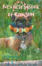 Nevaeh's Book of Random by nevaeh_chainships